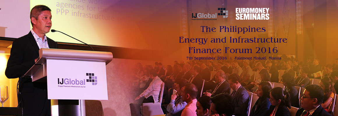 The Philippines Energy and Infrastructure Finance Forum 2016