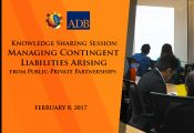 Knowledge Sharing Session on Managing Contingent Liabilities Arising from PPPs