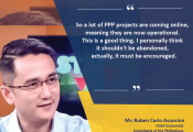 """On Public-Private Partnerships: Statement of Mr. Ruben Carlo Asuncion, Chief Economist of Union Bank - """"So a lot of PPP projects coming on line, meaning they are now operational. This is a good thing """". I personally think it shouldn't be abandoned, actually, it must be encouraged."""""""