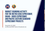 Market Sounding Activity for the Metro Cebu Expressway, Davao-Digos Expressway, and Pacific Eastern Seaboard Expressway Projects